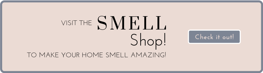 Visit The Smell Shop to make your home smell amazing!